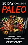 Paleo 30 Day Challenge: A Beginner's Guide To Diet, Rapid Weight Loss & Natural Living