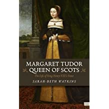 Margaret Tudor, Queen of Scots: The Life of King Henry VIIIs Sister
