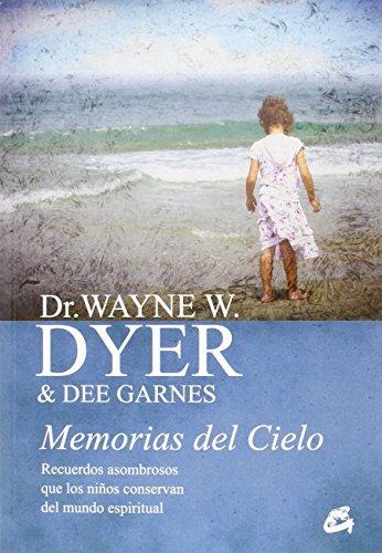 Memorias Del Cielo (Espiritualidad) por Dr. Wayne W. Dyer