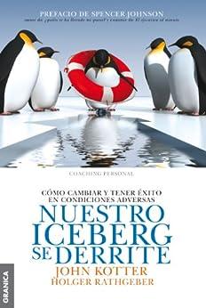 Nuestro Iceberg Se Derrite de [Kotter, John, Rathgeber, Holger]