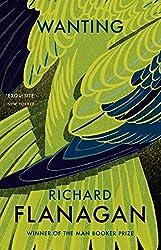 Wanting by Richard Flanagan (2016-05-26)