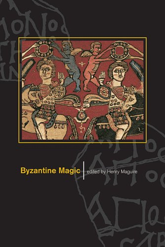 Byzantine Magic (Dumbarton Oaks Studies) (Hexe Ostens Des)