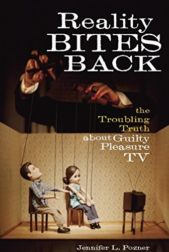 Reality Bites Back: The Troubling Truth About Guilty Pleasure TV (English Edition)