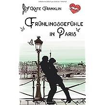 Fruehlingsgefuehle in Paris (Verliebt in Paris, Band 3)