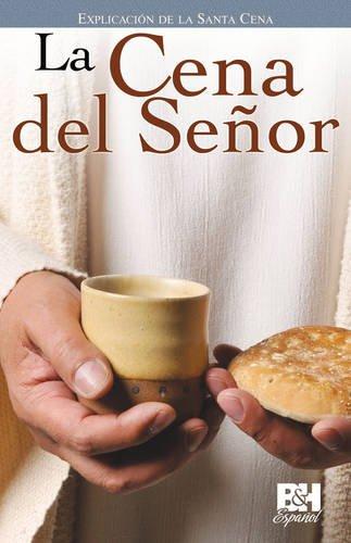 La Cena del Señor (Coleccion Temas De Fe) por B&H Espanol Editorial