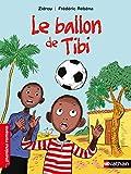 Le ballon de Tibi - Roman Vie quotidienne - De 7 à 11 ans