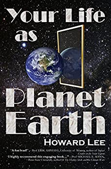 Your Life as Planet Earth: A new way to understand the story of the Earth, its climate and our origins. (English Edition) di [Lee, Howard]