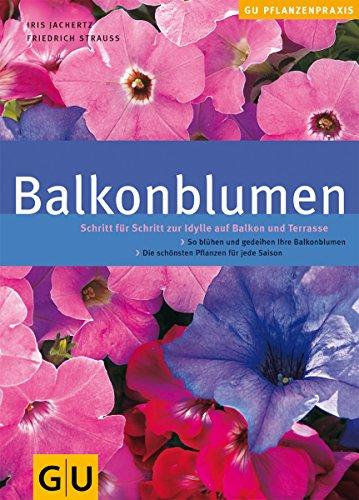 Balkonblumen (GU Praxisratgeber Garten)