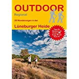 Lüneburger Heide: 28 Wanderungen in der Lüneburger Heide (Outdoor Regional)