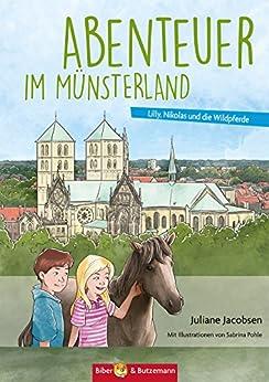 Abenteuer im Münsterland: Lilly, Nikolas und die Wildpferde (Lilly und Nikolas 30)