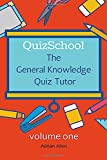 QuizSchool: The General Knowledge Quiz Tutor (GKQ Tutor)
