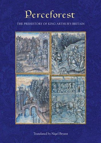 <I>Perceforest</I>: The Prehistory of King Arthur's Britain (77) (Arthurian Studies)