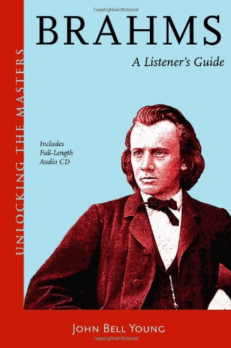 Brahms: A Listener's Guide (Unlocking the Masters) (Unlocking the Masters Series)