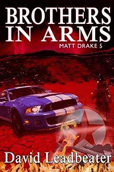 Brothers In Arms (Matt Drake Book 5) (English Edition) von [Leadbeater, David]