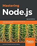 Expert techniques for building fast servers and scalable, real-time network applications with minimal effort; rewritten for Node.js 8 and Node.js 9 About This Book * Packed with practical examples and explanations, Mastering Node.js contains everythi...