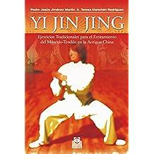 Yi jin jing: Ejercicios tradicionals para el estiramiento del músculo-tendón en la antigua China (Artes Marciales)