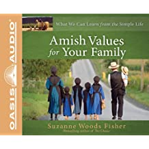 Amish Values for Your Family: What We Can Learn from the Simple Life, Library Edition