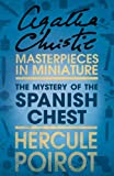The Mystery of the Spanish Chest: A Hercule Poirot Short Story (Hercule Poirot Series) (English Edition)