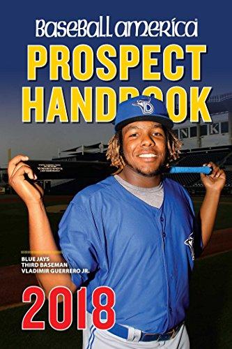 Baseball America 2018 Prospect Handbook (Baseball America Prospect Handbook)