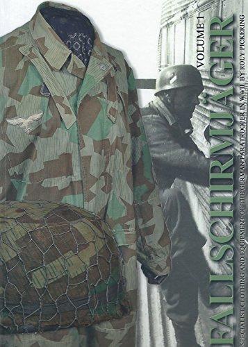 Fallschirmjäger: Specialist Clothing & Equipment of the German Paratrooper in WW2 (Vol. 1)