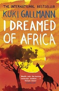 I Dreamed of Africa by [Gallmann, Kuki]