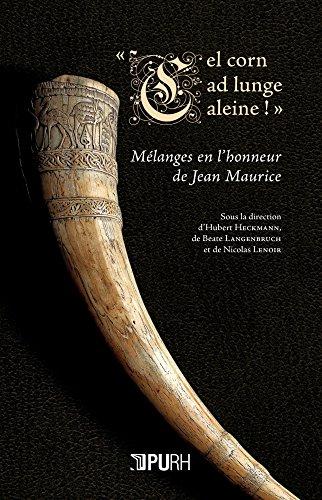 Cel corn ad lunge aleine ! : Mélanges en l'honneur de Jean Maurice par H. Heckmann
