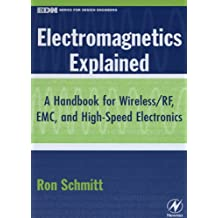 Electromagnetics Explained: A Handbook for Wireless/ RF, EMC, and High-Speed Electronics (EDN Series for Design Engineers) (English Edition)