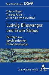 Ludwig Binswanger und Erwin Straus: Beiträge zur psychiatrischen Phänomenologie (DGAP - Schriftenreihe der Deutschen Gesellschaft für ... Psychiatrie und Psychotherapie (DGAP))