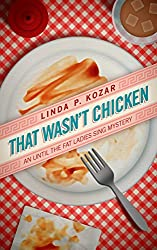 That Wasn't Chicken (When The Fat Ladies Sing Cozy Mystery Series Book 4)