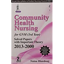 Community Health Nursing For Gnm (3Rd Year) Solved Papers With Important Theory 2013-2000 (2/E)