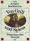 Arne Krügers Kochkarten Nr. 12 : Von Grill und Spiess