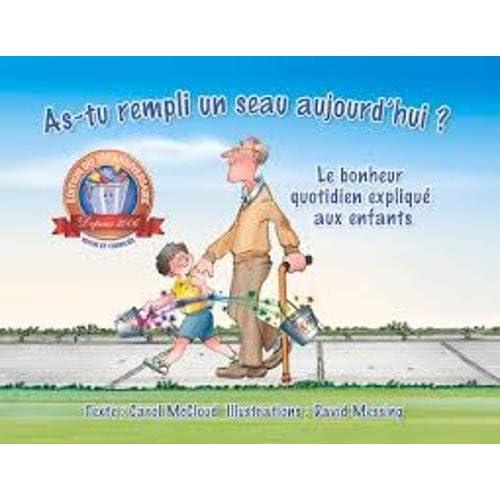 As-tu Rempli Un Seau Aujourd'hui ?: Le Bonheur Quotidien Expliqué Aux Enfants