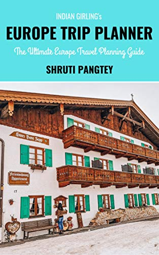 Indian Girling's Europe Trip Planner: The Ultimate Europe Travel Planning Guide (English Edition)