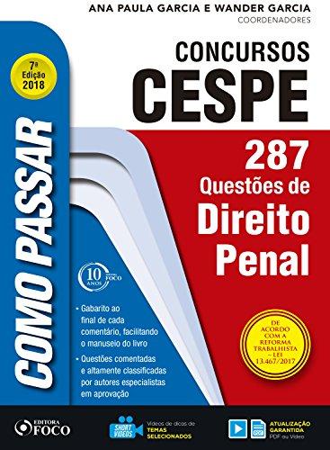 Como passar em concursos CESPE: direito penal: 287 questões de direito penal (Portuguese Edition) por Wander Garcia