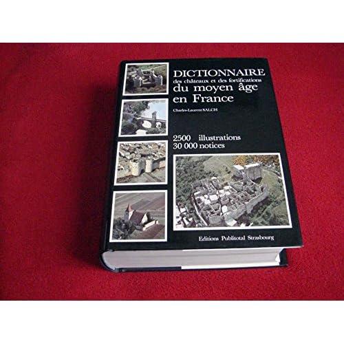 Dictionnaire des châteaux et des fortifications du Moyen âge en France