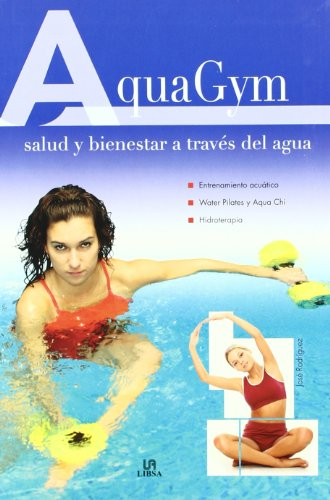 Aquagym: Salud y Bienestar a través del Agua (En Forma) por José Rodríguez
