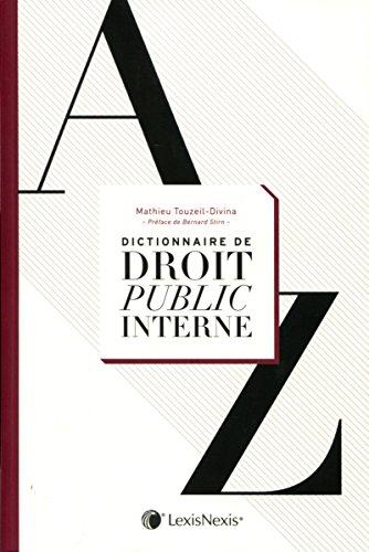 Dictionnaire de droit public interne.-