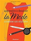 Apprendre à dessiner la mode - Comme un styliste