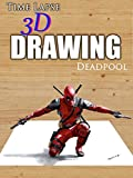 Clip: Time Lapse 3d Drawing: Deadpool [OV]
