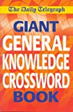 Daily Telegraph Giant General Knowledge Crossword: Bk.1