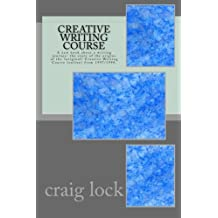 "Creative Writing Course: A new book about a writing journey: the story of the origins of the ""original"" Creative Writing Course (online) from 1997/1998."