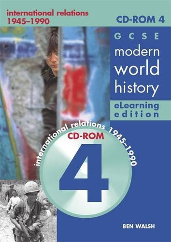 GCSE Modern World History eLearning Edition CDROM 4: The Cold War: International Relations 1945-1900: The Cold War - International Relations ... v. 4 (History in Focus E-learning editions)