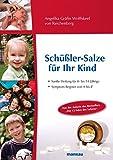 Schüßler-Salze für Ihr Kind: Sanfte Heilung für 0- bis 14-Jährige. Symptom-Register von A bis Z