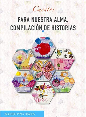 Cuentos para nuestra alma, compilación de historias por Alonso Pino Dávila