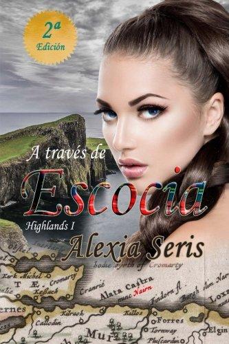 Descargar Libro A través de Escocia: Volume 1 (Highlands) de Alexia Seris