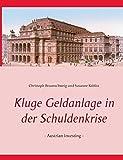 Kluge Geldanlage in der Schuldenkrise by Christoph Braunschweig (2015-01-28)