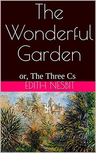 The Wonderful Garden Or Three Cs English Edition