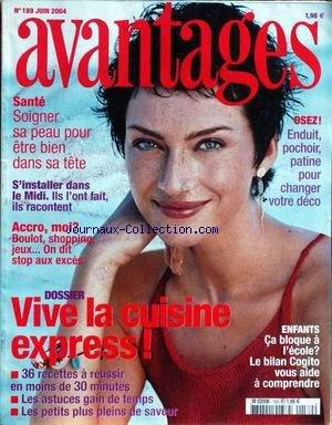 AVANTAGES [No 189] du 01/06/2004 - SOIGNER SA PEAU - LE MIDI - VIVE LA CUISINE EXPRESS - ENFANT - CA BLOQUE A L'ECOLE - BILAN COGITO. par Collectif