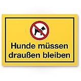Hunde müssen draußen bleiben (gelb), Hunde Kunststoff Schild/Hinweisschild / Türschild/Verbotsschild - Hundeverbot, Verbot Hunde - Restaurants, Läden, Geschäfte, Büros