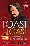 Toast on Toast: Cautionary tales and candid advice